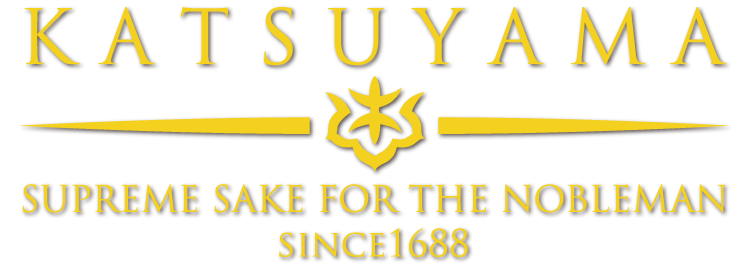 KATSUYAMA: SUPREME SAKE FOR THE NOBLEMAN SINCE1688